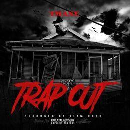 D-Boy Smoke x T-Mane #SquadLyfe - Trap Out Cover Art