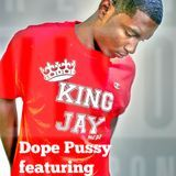 King Jay - Dope Pussy Cover Art