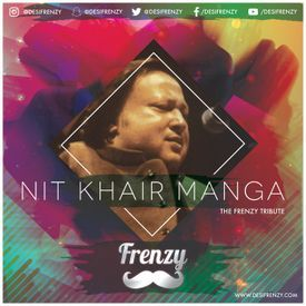 Nit Khair Manga (The Frenzy Mix)