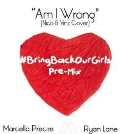 Marcella Precise x Ryan Lane - Am I Wrong (INSTRUMENTAL) #BringBackOurGirls Pre-mix (Nico & Vinz Cover)