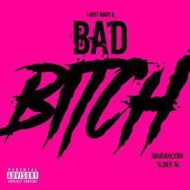 I Just Want a bad bitch