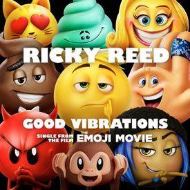 Ricky Reed - Good Vibrations The Emoji Movie