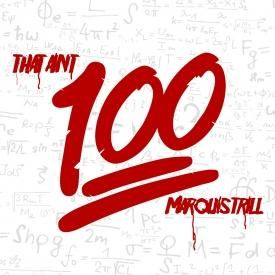 MarQuis Trill - That Aint 100