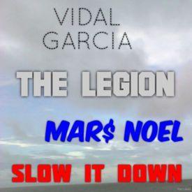 SLOW IT DOWN x THE LEGION x VIDAL GARCIA