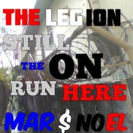 STILL ON THE RUN HERE  x THE LEGION