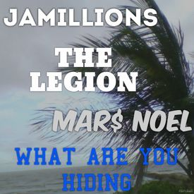 WHAT ARE YOU HIDING  x THE LEGION x JAMILLIONS