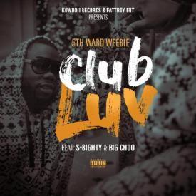 Club Luv (feat. S 8ighty & Big Choo) [Explicit]