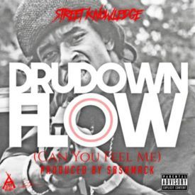 Dru Down Flow (Can You Feel Me)