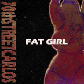 Fat Girl [Explicit]