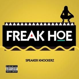 Freak Hoe [Explicit]