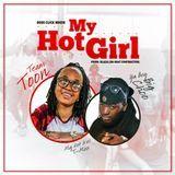 Martorialist - My Hot Girl (feat. Ya Boy Big Choo) Cover Art