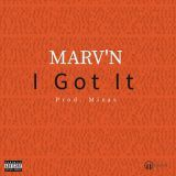 marv'n wit no i - I got it ( Prod. by Mixas ) Cover Art