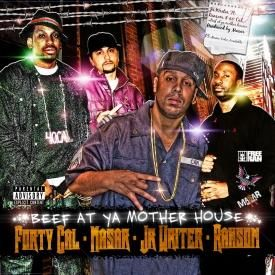 """40 Cal x Jr Writer x Ransom """"Beef At Ya Mother's House"""""""