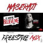 """Maserati - Maserati Lil Wayne """"Believe Me"""" Drake """"0-100"""" freestyle Mix Cover Art"""