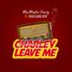Charley Leave Me