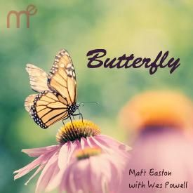 Butterfly (with Wes Powell)