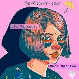 Big Gigantic x Matt Maratea -All Of Me- (T-Mix)