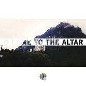 O Come to the Altar