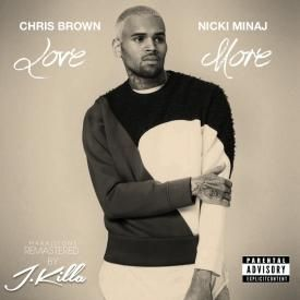 Love More (Feat. Nicki Minaj) [Remastered by J.Killa]