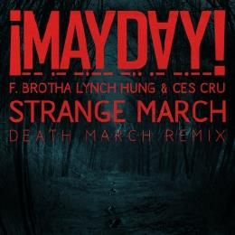 MAYDAY! - Strange March (Death March Remix) (Feat. Brotha Lynch Hung & Ces Cru) (Dirty) Cover Art