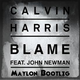 Blame (Maylon Bootleg) (Feat. John Newman)