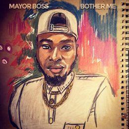 Mayor Boss - Bother Me Cover Art
