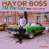 Mayor Boss - I'M The Guy Cover Art