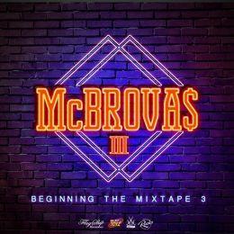 McBROVA$ OFFICIAL - #BeginningTheMixtape3 Cover Art