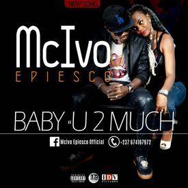 BABY U 2 MUCH