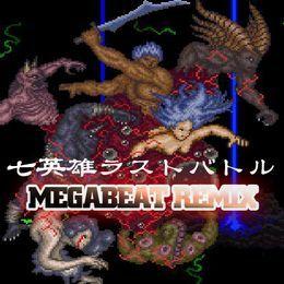 megabeat - 七英雄ラストバトル (MEGABEAT REMIX) Cover Art