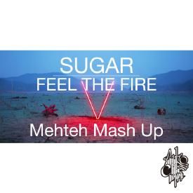 Sugar The Fire (Mehteh Mash-Up)