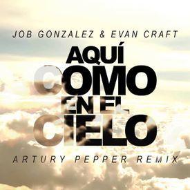 Job Gonzalez & Evan Craft - Aqui Como En El Cielo