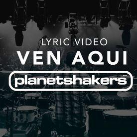 Planetshakers feat Su Presencia - 'Ven Aquí' _ Official Lyric Video