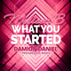 What You Started (Damion Daniel Progressive Mix)