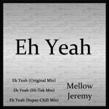 Mellow Jeremy - Eh Yeah Cover Art
