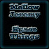 Mellow Jeremy - Space Things Cover Art