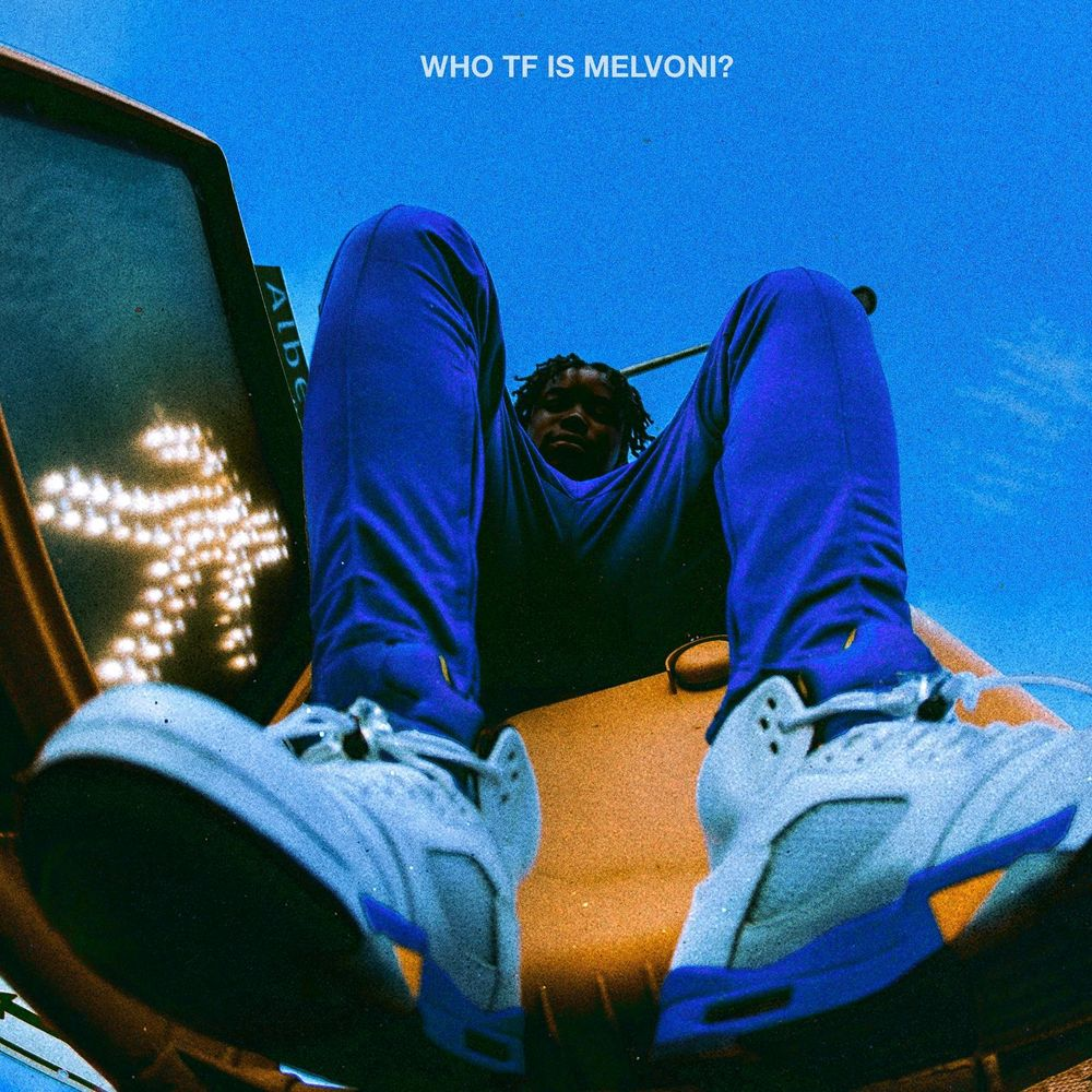 """MELVONI RELEASES DEBUT WHO TF IS MELVONI EP TODAY   DROPS VIDEO FOR """"DAYS OF THE WEEK"""""""