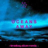 Bradley Allan / METRO - Oceans Away (BRADLEY ALLAN REMIX) Cover Art
