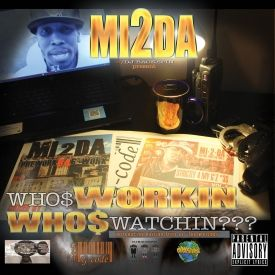 MI2da - Who$ Workin Who$ Watchin Cover Art