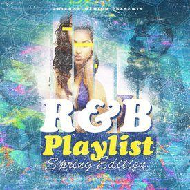 R&B Playlist Vol. 3 Spring Edition (Dirty)