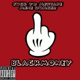 "BlackMoney - Fuck Yo Mixtape ""Mine Dumber"" Cover Art"