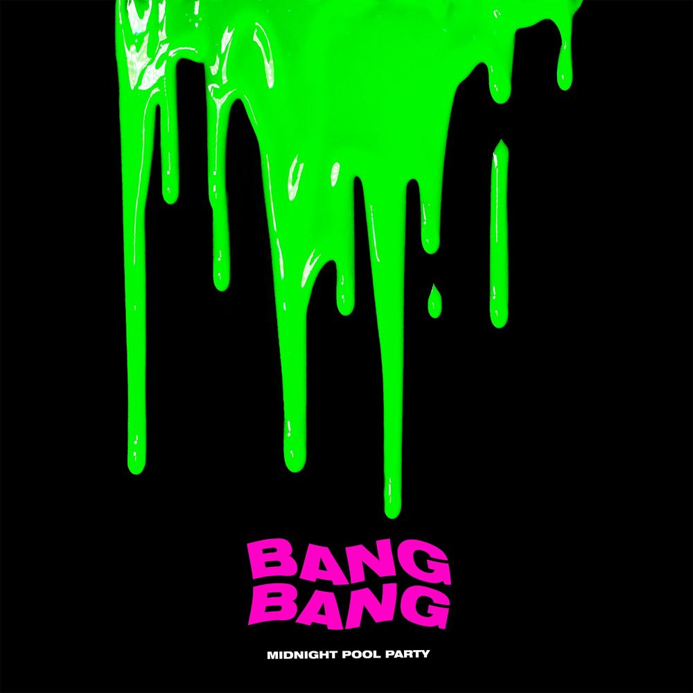 BANG BANG by Midnight Pool Party: Listen on Audiomack