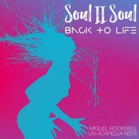 Back To Life (Miguel Rockwell Un-Acapella Refix)