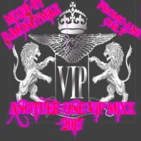 ANOTHER ONE VIP MIXX 2017 BY.(DJMONEYMIKE)