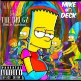 Mike On Deck - Who Gone Bring The Drug'z Cover Art