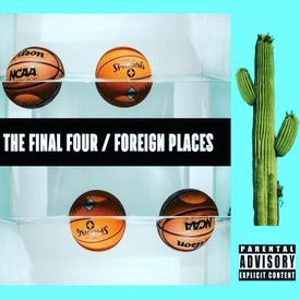 FINAL FOUR / FOREIGN PLACES