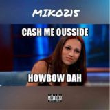 MIKO215 - CASH ME OUTSIDE Cover Art