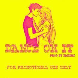 millykay - Dance on it (prod by bakers) Cover Art