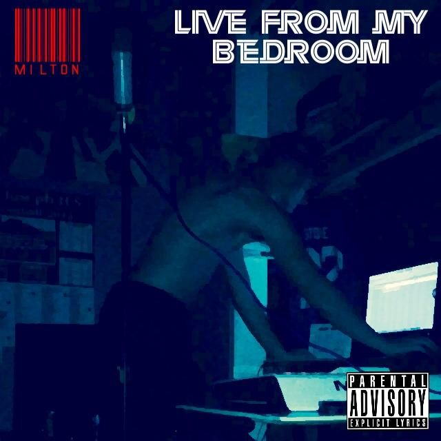 Milton live from my bedroom ft beanzy sunny for Bedroom r b mixtape
