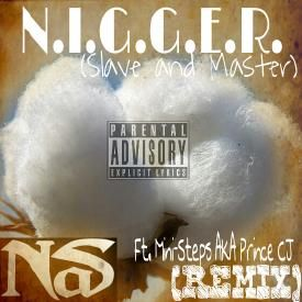 N.I.G.G.E.R. (Slave and Master) (Remix)